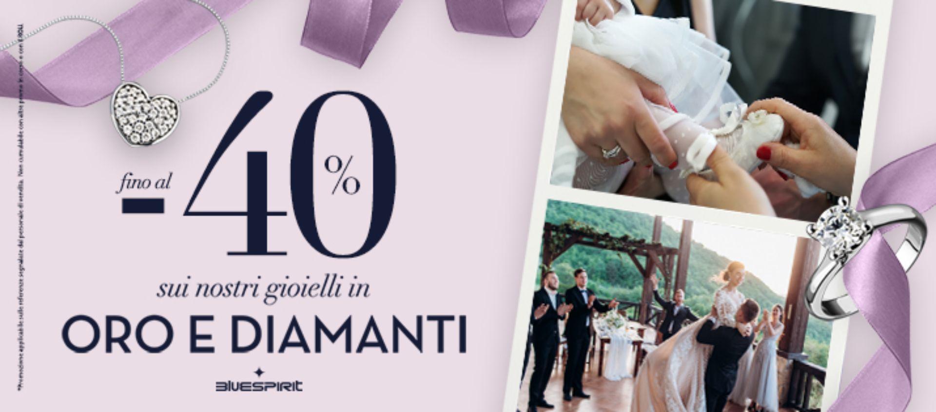 -40% sui nostri gioielli in Oro e Diamanti